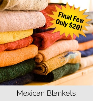 Mexican Blankets - Final Few Only $20!